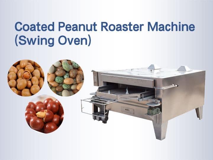 Coated Peanut Roaster Machine (Swing Oven)